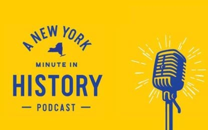 State museum announces launch of 'A New York Minute in History' podcast
